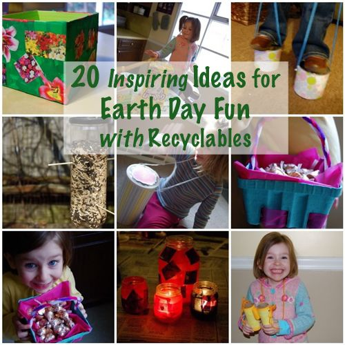 20 Inspiring Ideas for Earth Day Fun (activities, crafts, and toys you can make from recyclables).