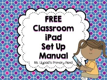 FREE downloadable, step-by-step guide to setting up classroom iPads and organizing their storage!