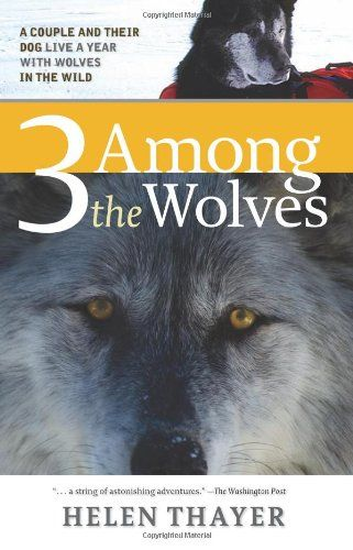 Three Among the Wolves: A Couple and their Dog Live a Yea... https://www.amazon.com/dp/1570614792/ref=cm_sw_r_pi_dp_A7sIxbC74G46A