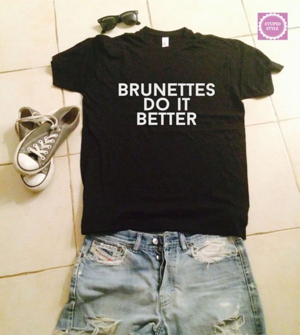 brunettes do it better t shirts for women tshirts shirts gifts t shirt womens