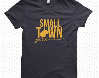 Small Town Girl | West Virginia T-Shirt (MADE TO ORDER)