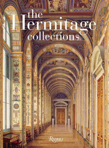 The Hermitage Collections: Volume I: Treasures of World Art; Volume II: From the Age of Enlightenment to the Present Day: Oleg Yakovlevich N...