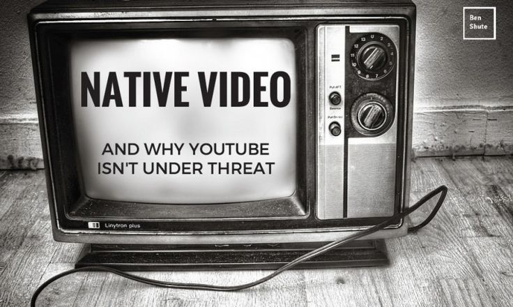 Native Video and Why YouTube Isn't Under Threat