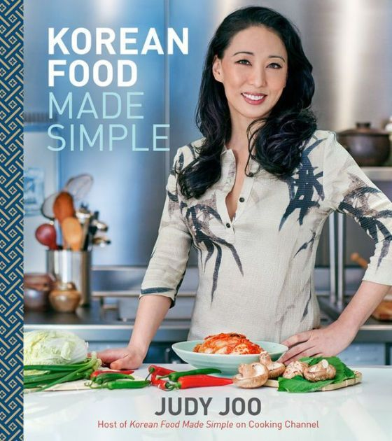 125 simple Korean recipes from the host of the Cooking Channel television show of the same name InKorean Food Made Simple, Judy Joo...