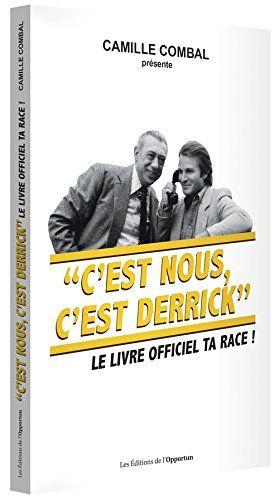 - C'est nous, c'est Derrick : Le livre officiel ta race ! - Camille Combal - Livres