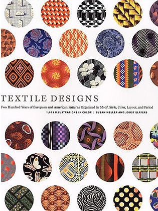 TEXTILE DESIGNS: Two Hundred Years of European and American Patterns Organized by Motif, Style, Color, Layout, and Period - Susan Meller e Harry N. Abrams