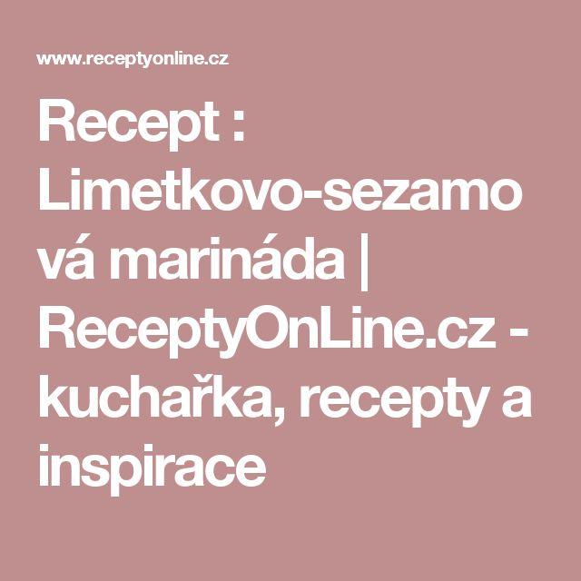 Recept : Limetkovo-sezamová marináda   ReceptyOnLine.cz - kuchařka, recepty a inspirace