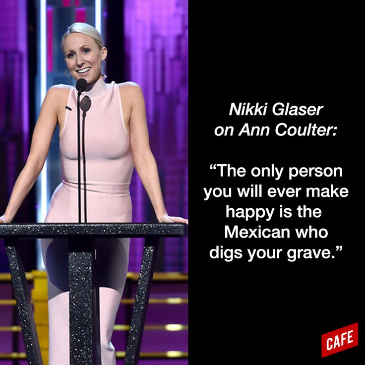 Ann Coulter: The only person you will ever make happy is the Mexican who digs your grave.
