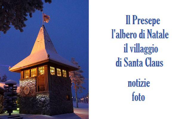Presepe, albero, villaggio di Santa Claus: curiosità e foto! #natale #foto #albero #villaggio #babbo