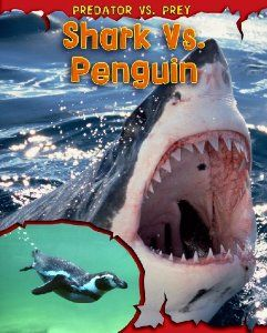 Shark vs. Penguin (Predator vs. Prey) by Mary  Meinking Chambers. $7.99. Reading level: Ages 7 and up. Publisher: Heinemann Raintree (January 1, 2011). Publication: January 1, 2011. Series - Predator vs. Prey. This book shows readers the battle that occurs when a shark tries to eat a penguin.                                                         Show more                               Show less