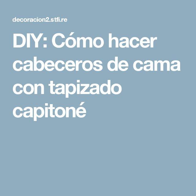 DIY: Cómo hacer cabeceros de cama con tapizado capitoné