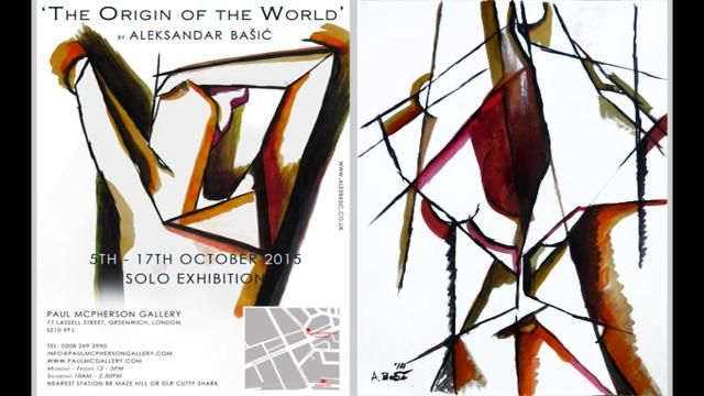 "Aleksandar Basic | Figurative-Abstract Art Solo Exhibition ""The Origin of the World"" 5- 17 October 2015 Paul McPherson Gallery, 77 Lassell Street, Greenwich, London, SE10 9PJ #paulmcgallery"