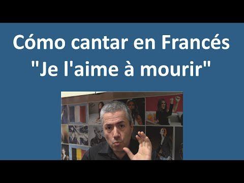 """Cómo Cantar en Francés """"Je l'aime à mourir"""" Pronunciar la Letra en Francés con Karaoke Francés - YouTube"""