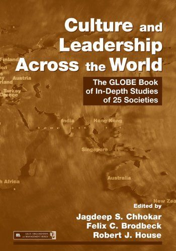 Culture and Leadership Across the World: The GLOBE Book of In-Depth Studies of 25 Societies (Series in Organization and Management) by Jagdeep S. S. Chhokar. $126.18. 1200 pages. Publisher: Routledge; 1 edition (May 23, 2012)