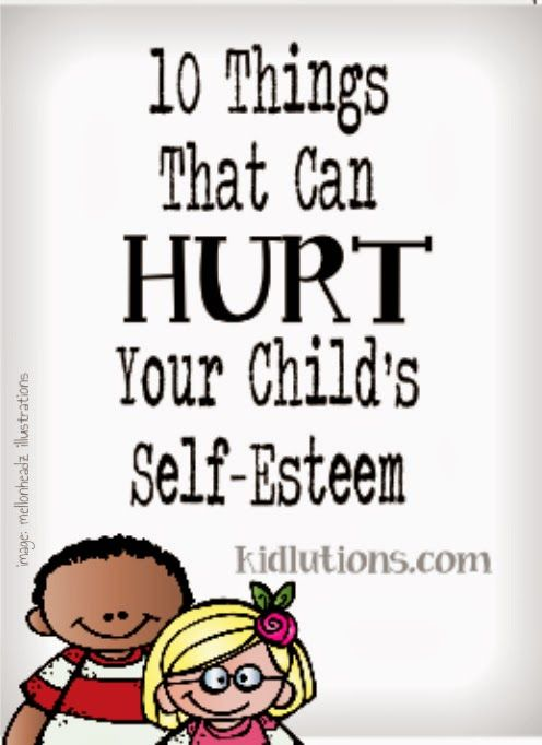 10 Things That Can HURT Your Child's Self-Esteem. LOVE THIS ARTICLE...VERY HELPFUL...THANK YOU:)