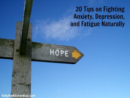 How to Fight Depression and Anxiety Naturally:  20 Helpful Tips for Anxiety, Depression, and Fatigue
