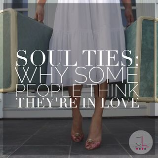 Soul-Ties : Why Some People Think They're in Love