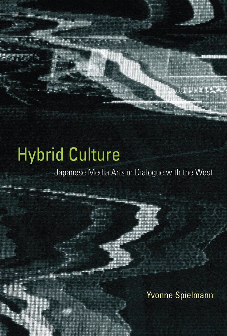 10 best author podcasts images on pinterest author the ojays and hybrid culture japanese media arts in dialogue with the west by yvonne spielmann fandeluxe Gallery