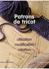 Patrons de tricot, éditions Tutti Frutti Publications, broderie & tricot Achat en ligne