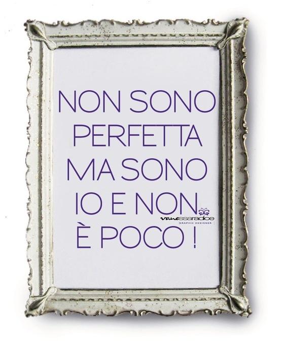 I'm not perfect, but I am who I am and that is more than good enough!