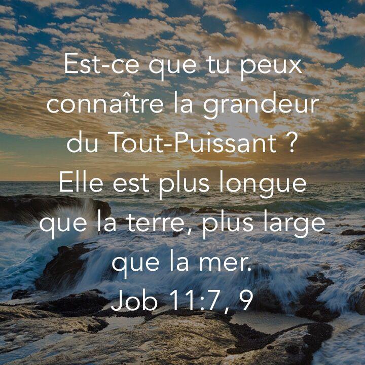 La Bible - Versets illustrées - Job 11: 7,9 - Est-ce que tu peux connaître la grandeur du Tout-Puissant? Elle est plus longue que la terre, plus large que la mer.