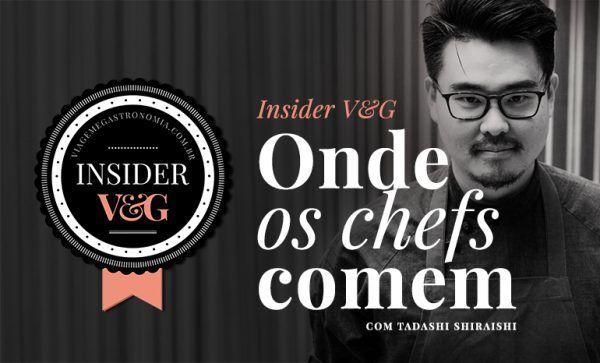 """""""Onde os chefs comem"""" com Tadashi Shiraishi, em SP e RJ O jovem chef Tadashi Shiraishi, a frente do badalado restaurante japonês UN, nos Jardins, conta quais lugares costuma frequentar quando não está atrás do balcão."""