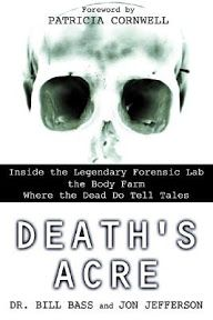 http://www.literaryfeline.com/2007/07/deaths-acre-by-dr-bill-bass-and-jon.html
