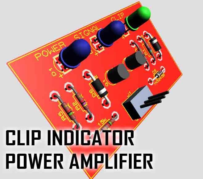 Clip Indicator For Power Amplifier Hifi Amplifier Circuit