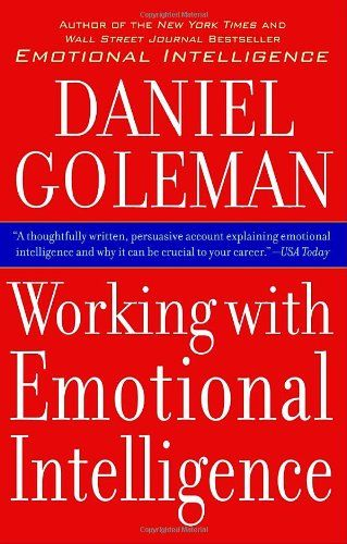 Working with Emotional Intelligence/Daniel Goleman http://amzn.to/1omwShg