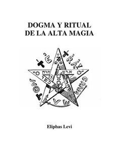 DOGMA RITUAL DE ALTA MAGIA CASA GRIMORIO EXTRAORDINARIO TRATADO SOBRE LA ALTA MAGIA DE ELLPHAS LEVI