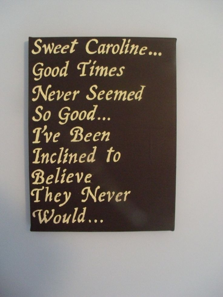 Sweet Caroline lyrics painted on a canvas for Carolines ...