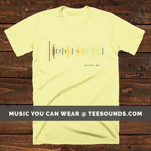 Anyone Else by Banff  Design your own @ teesounds.com  ONLY $28 WITH FREE WORLDWIDE DELIVERY