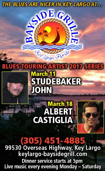 Bayside Grille in Key Largo, Florida Presents Studebaker John & the Hawks and Albert Castiglia Band in March.