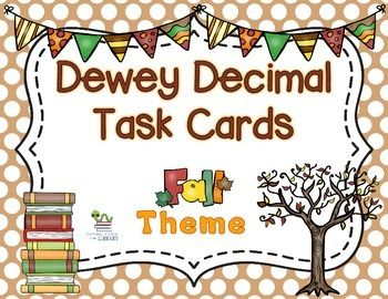 Need a fun way to review the Dewey Decimal System with your students? Then this is the product for you! This is a set of 24 task cards with a fall theme.  Includes recording sheet and 2 D.D.S, posters.