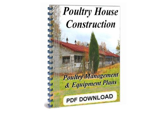 Build Poultry House & Equipment Plans Poultry Management Info - Easy PDF Download