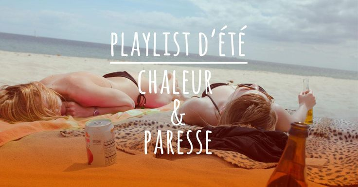 Playlist d'été : chaleur et paresse.