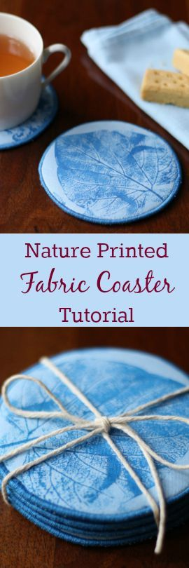 Make fabric coasters out of fabric printed with leaves and flowers.  Great gift idea!