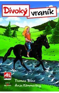 DIVOKÝ VRANÍK #ThomasBrinx #AnjaKömmerling #Alpress #Knihy #Koně