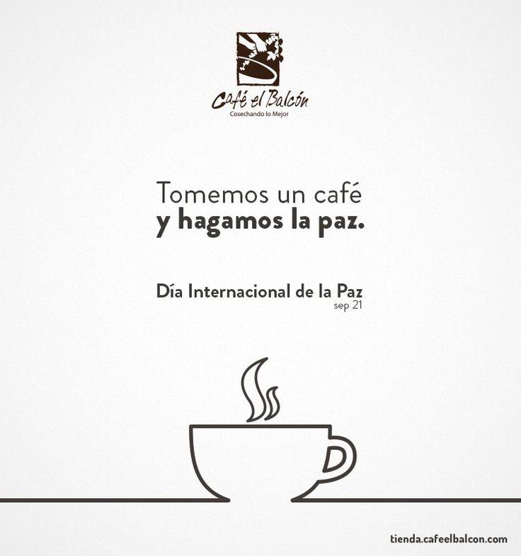 Hoy 21 de septiembre, se celebra el Día Internacional de la Paz. Tomemos un café y hagamos la paz que queremos. tienda.cafeelbalcon.com #diadelapaz #cafecolombiano #cafe #colombia #paz #pazenelmundo