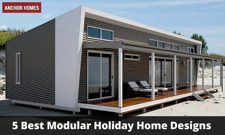 5 Best Modular Holiday Home Designs