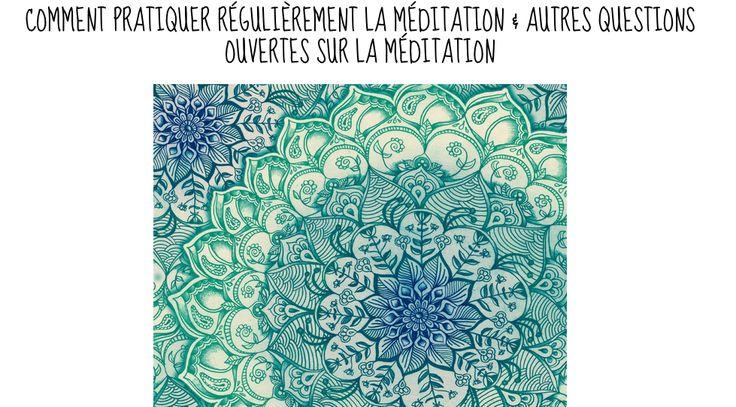 Comment pratiquer régulièrement la méditation : pas facile ! Quelques questions qu'on se pose quand on débute la méditation.