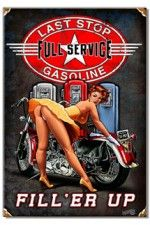 Full service Last stop Gasoline Fill'er UP motorcycle bike pin-up