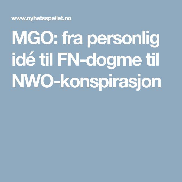 MGO: fra personlig idé til FN-dogme til NWO-konspirasjon