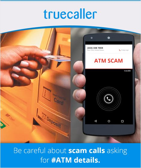 Over the past few weeks, many users have shared their experiences on social networking sites about Scam calls asking for ATM or bank details on phone. Truecaller can definitely protect you from such scam calls by simply saving these numbers in Truecaller directory as ATM SCAM  and further highlighting such identities on real time calls.
