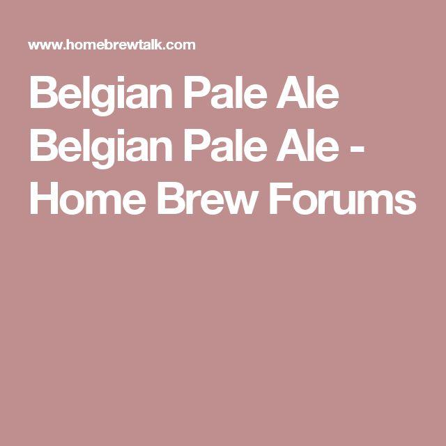 Belgian Pale Ale Belgian Pale Ale - Home Brew Forums