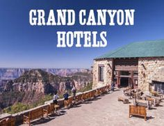Best Tusayan Hotels, Grand Canyon Arizona • James Kaiser