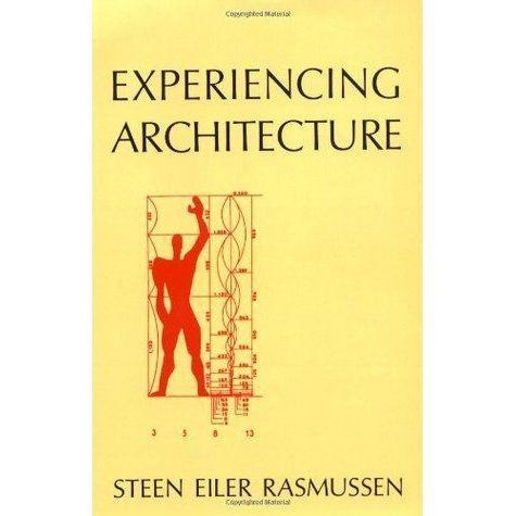 Experiencing architecture _ Steen Eller Rasmussen