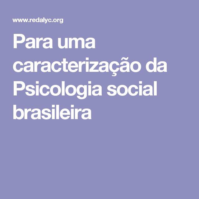 Para uma caracterização da Psicologia social brasileira