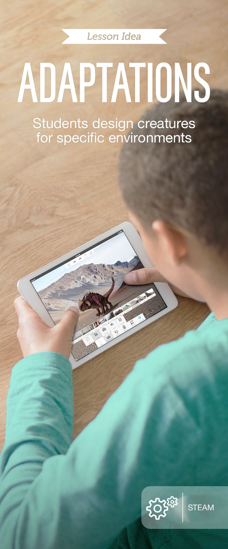 "In ""Adaptations,"" a STEAM lesson, students are assigned a specific environment (arctic tundra, wetland, and so on) and use the SketchBook Express app to roughly design a creature with features that enable it to survive that habitat. They then create the animal in the 123D Sculpt app. Students can also pose their animal against an appropriate backdrop and use this as the basis for a presentation—or 3D-print their animals and arrange their creations in a class ""zoo."""