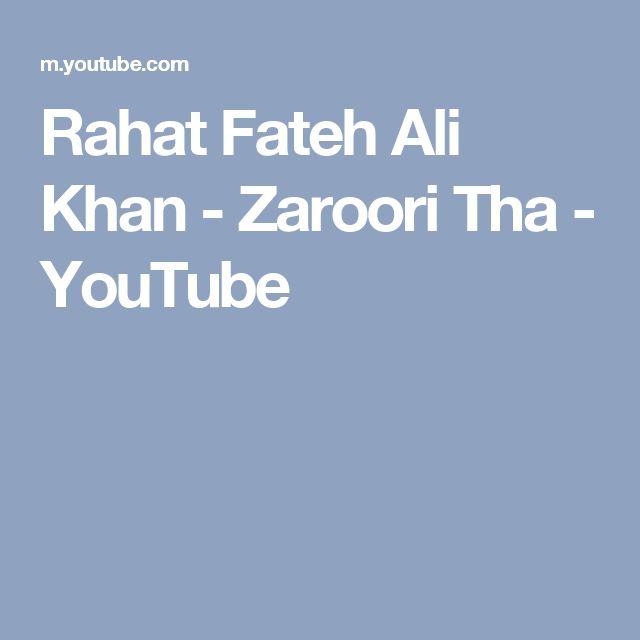 Rahat Fateh Ali Khan - Zaroori Tha - YouTube